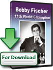 Bobby Fischer - 11th World Champion (download)