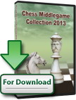 Chess Middlegame Collection 2013 (download)