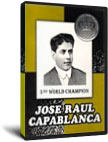 Jose Raul Capablanca - 3rd World Champion (download)