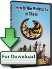 How to Win Miniatures at Chess (Download)