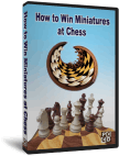 How to Win Miniatures at Chess (CD)