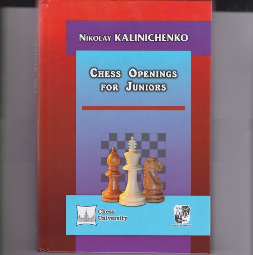 """Chess Opening For Juniors"", Nikolay Kalinichenko"